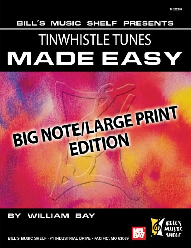 Tinwhistle Tunes Made Easy: Large Print/Big Note Edition (078668206X) by Bay, William