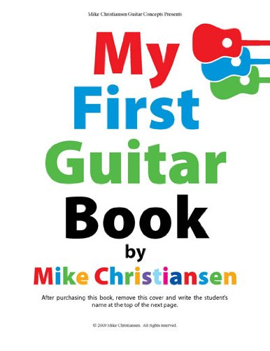 9780786682744: My First Guitar Book
