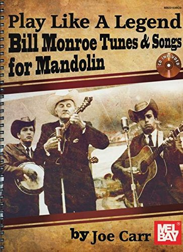Play Like A Legend Book/CD Set Bill Monroe Tunes & Songs for Mandolin: Joe Carr