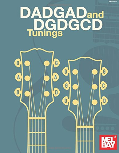 Dadgad and Dgdgcd Tunings: More Traditional Irish and Original Tunes and Songs Arranged for ...