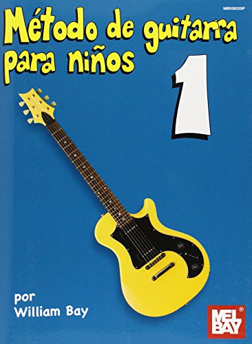 Metodo de Guitarra Para Ninos 1 (Paperback): William Bay