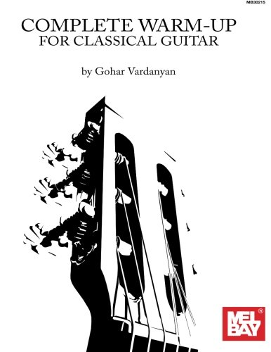 9780786685028: Complete Warm-Up Routine for Classical Guitar