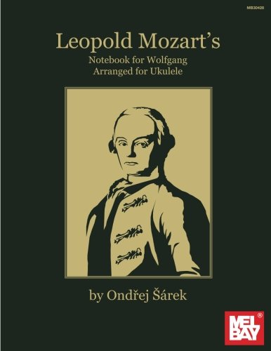 9780786685370: Leopold Mozart's Notebook for Wolfgang Arranged for Ukulele