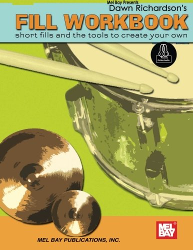 9780786687022: Fill Workbook: short fills for drumset and the tools to create your own
