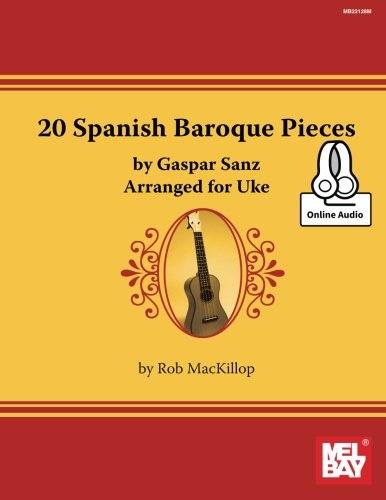 9780786687282: Rob Mackillop: 20 Spanish Baroque Pieces By Gaspar Sanz Arranged for Uke (Book/Online Audio) +Telech