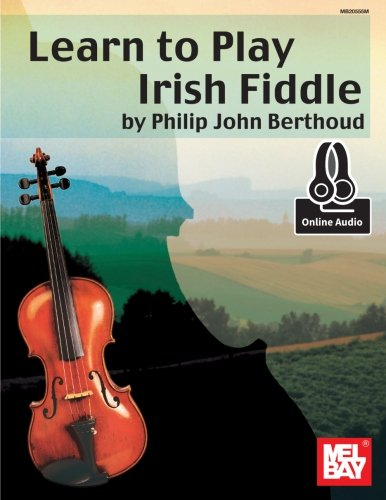 Learn to Play Irish Fiddle: Phillip John Berthoud