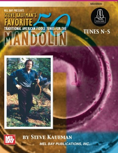 9780786688135: Steve Kaufman's Favorite 50 Traditional American Fiddle Tunes for the Mandolin: Tunes N-S