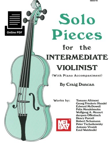 Solo Pieces for the Intermediate Violinist: With Keyboard Accompaniment: Craig Duncan