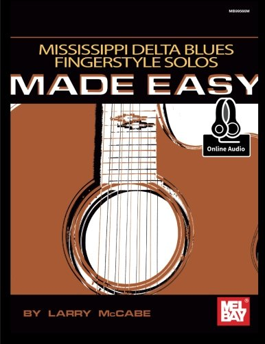 9780786689156: Mel Bay Presents Mississippi Delta Blues Fingerstyle Solos Made Easy