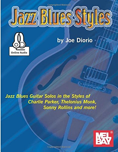 9780786689330: Jazz Blues Styles: Guitar Solos in the Styles of Charlie Parker, Thelonius Monk, Sonny Rollins and Other Jazz Blues Greats. 99623M