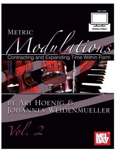 9780786689712: Metric Modulations: Contracting and Expanding Time Within Form: Volume 2