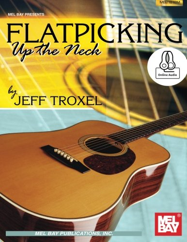 9780786690411: Flatpicking Up The Neck