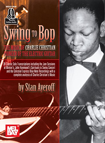 9780786691630: Swing To Bop: The Music Of Charlie Christian Book/Online Audio