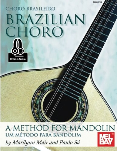 9780786692156: Marilynn mair/paulo sa: brazilian choro - a method for mandolin and bandolim (book/online audio) +te