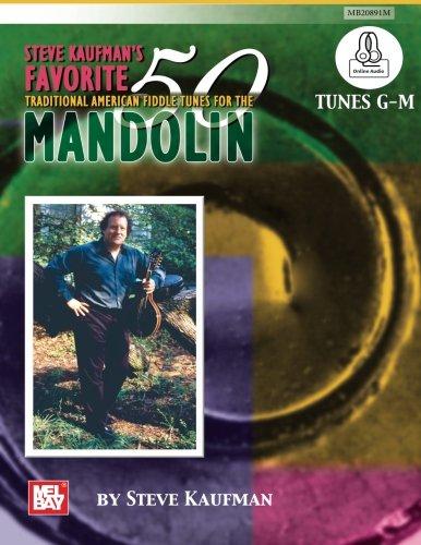9780786692316: Steve Kaufman's Favorite 50 MandolinTunes: G-M: Traditional American Fiddle Tunes