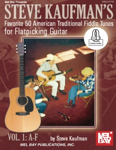 9780786693405: Steve Kaufman's Favorite 50 American Traditional Fiddle Tunes: For Flatpicking Guitar Vol. 1: A-F