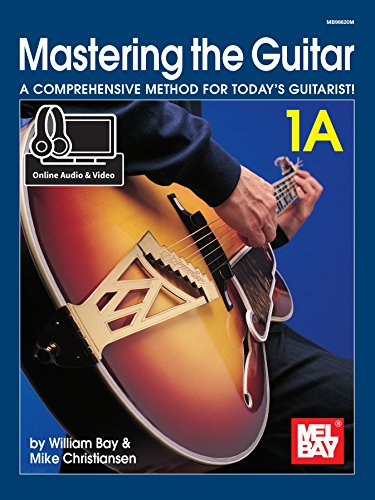 9780786693504: William Bay/Mike Christiansen: Mastering The Guitar 1A (Book/Online Audio And Video)