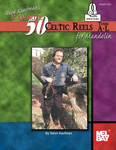 9780786694006: Steve Kaufman's Favorite 50 Celtic Reels: for Mandolin, Tunes A-L
