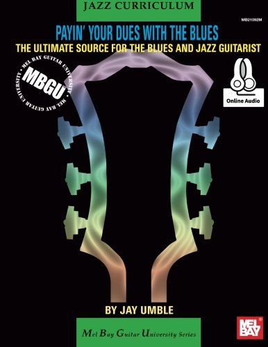 9780786694211: MBGU Jazz Curriculum: Payin? Your Dues with the Blues: The Ultimate Source for the Blues and Jazz Guitarists