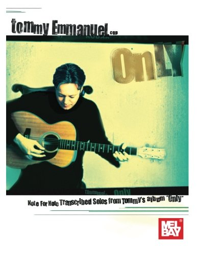 """9780786694587: Tommy Emmanuel - Only: Note for Note Transcribed Solos from Tommy's album """"Only"""""""