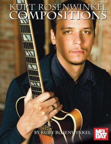 9780786694617: Kurt Rosenwinkel Compositions