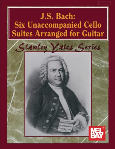 9780786694730: J. S. Bach: Six Unaccompanied Cello Suites Arranged for Guitar