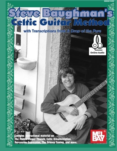 "9780786695515: Steve Baughman's Celtic Guitar Method: With Transcriptions from ""A Drop of the Pure"""