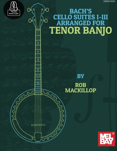 9780786695645: Bach's Cello Suites I-III Arranged for Tenor Banjo