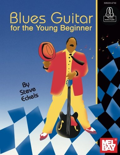 Blues Guitar for the Young Beginner: Steve Eckels
