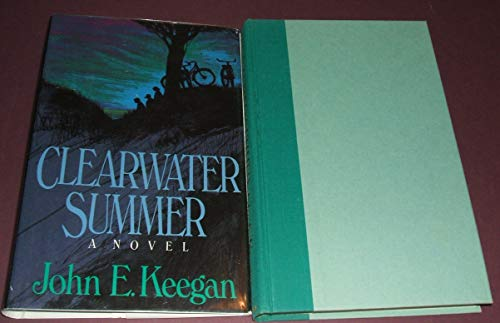 Clearwater Summer: Keegan, John E.