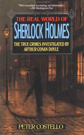 9780786700202: The Real World of Sherlock Holmes: The True Crime Casebooks of Arthur Conan Doyle