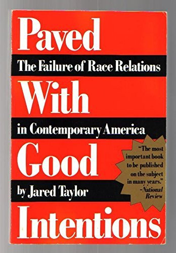 9780786700257: Paved With Good Intentions: The Failure of Race Relations in Contemporary America