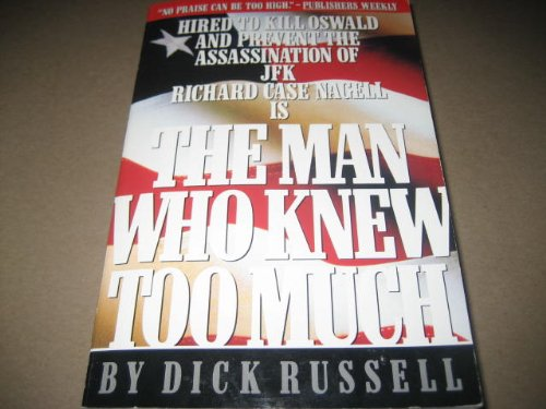 9780786700295: The Man Who Knew Too Much: Hired to Kill Oswald and Prevent the Assassination of JFK Richard Case Nagell Is