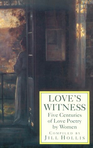9780786700301: Love's Witness: Five Centuries of Love Poetry by Women