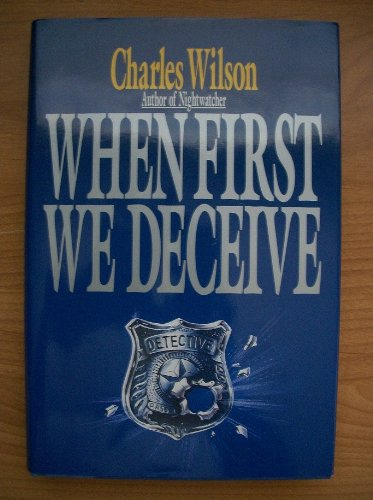 When First We Deceive (0786700580) by Charles Wilson