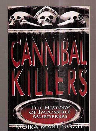9780786700967: Cannibal Killers: The History of Impossible Murderers