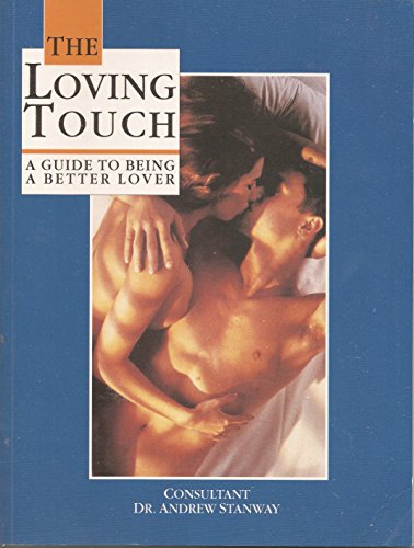 9780786700974: The Loving Touch: A Guide to Being a Better Lover (Stanway, Andrew)