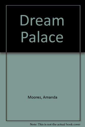 Dream Palace: Amanda Moores
