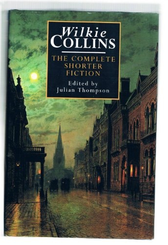 9780786701346: Wilkie Collins: The Complete Shorter Fiction