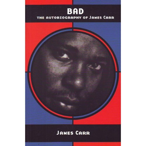 9780786701445: Bad: The Autobiography of James Carr