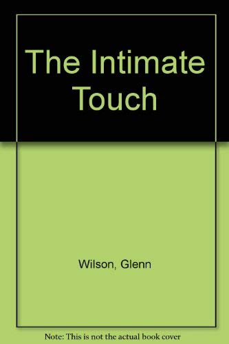 9780786701537: The Intimate Touch: A Guide to Being a Better Lover