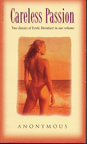 9780786701735: Careless Passion: Two Classics of Erotic Literature in One Volume