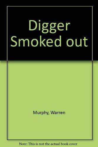9780786701773: Digger Smoked Out