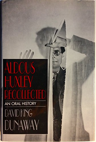 Aldous Huxley Recollected - An Oral History