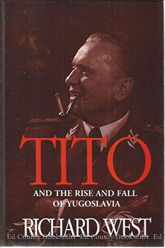 9780786701919: Tito: And the Rise and Fall of Yugoslavia