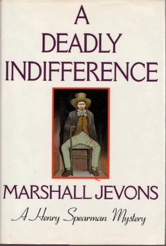 A Deadly Indifference: A Henry Spearman Mystery: Jevons, Marshall