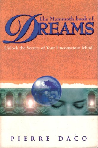 The Mammoth Book of Dreams: Unlock the Secrets of Your Unconscious Mind (Mammoth Books) (078670215X) by Daco