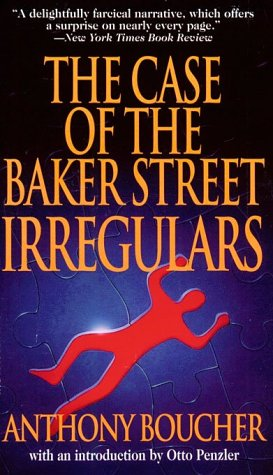 The Case of the Baker Street Irregulars (0786702214) by Anthony Boucher