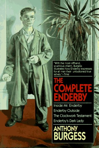 The Complete Enderby : Inside Mr. Enderby,: Anthony Burgess