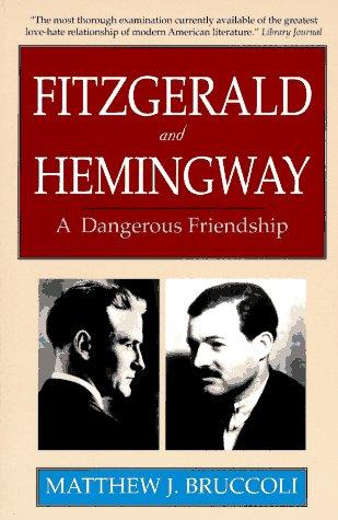 9780786702619: Fitzgerald and Hemingway: A Dangerous Friendship (CARROLL & GRAF)